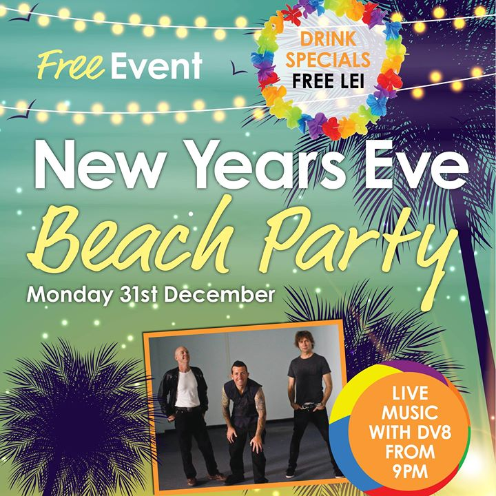 NYE Beach Party with -DV8- at Cardiff RSL Club