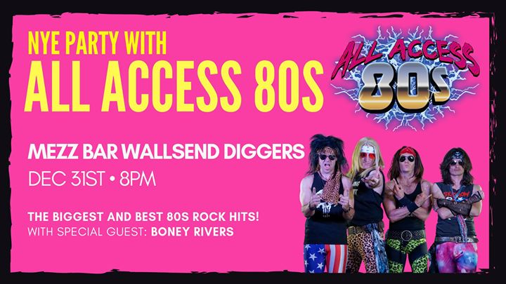 NYE Party! ALL ACCESS 80s