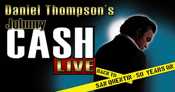 Daniel Thompson's Johnny Cash Live – San Quentin 50 Years On
