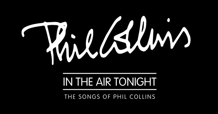 In The Air Tonight – The Songs of Phil Collins