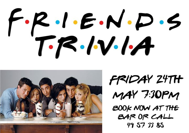 Friends Trivia | Club Kotara - Fri, 24 May 2019