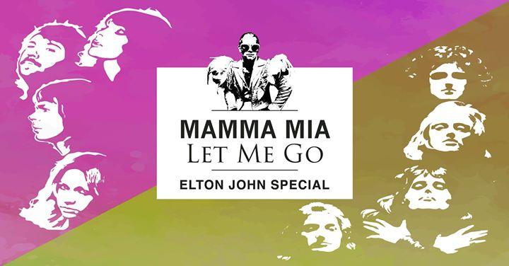 Elton John Special – Mamma Mia Let Me Go – Newy!