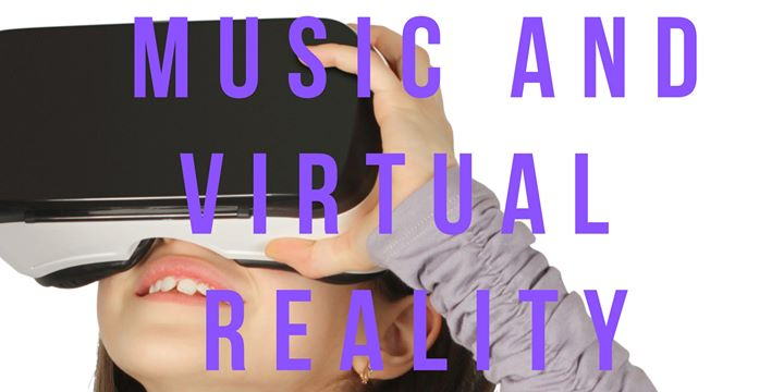 Music and Virtual Reality – Two day school holiday workshop