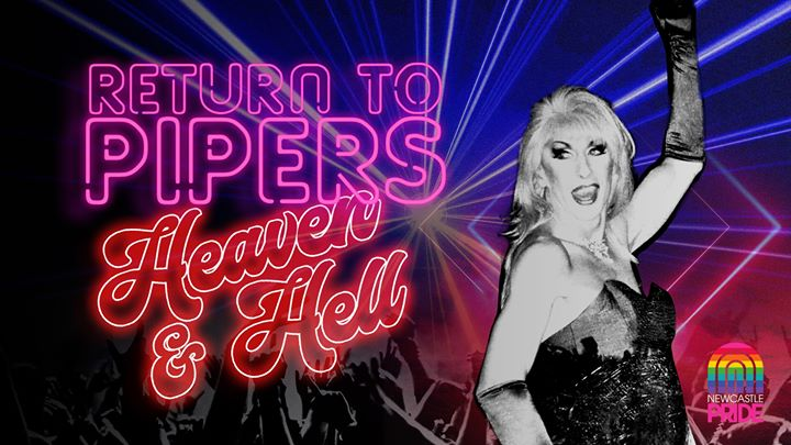 Newcastle Pride | Heaven & Hell / Return to Pipers Dance Parties