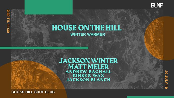 HOUSE on the HILL w/ Jackson Winter & Matt Meler