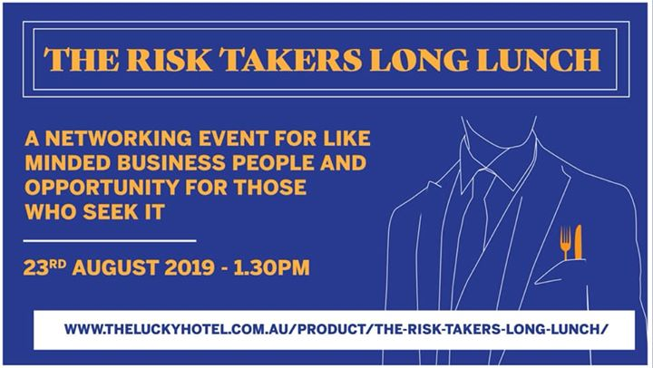 The Risk Takers Long Lunch