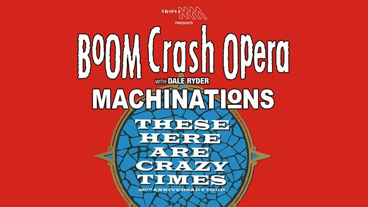 These Hear Are Crazy Times 30th Anniversary with Machinations