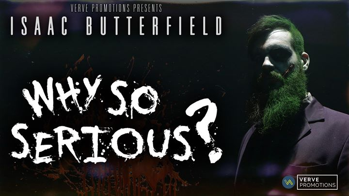 Isaac Butterfield – Why So Serious? (Newcastle)