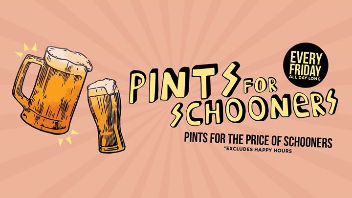 Pints For Schooners: All Day Every Friday