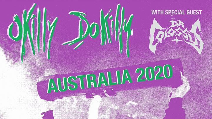 Okilly Dokilly w/ Dr Colossus   Newcastle