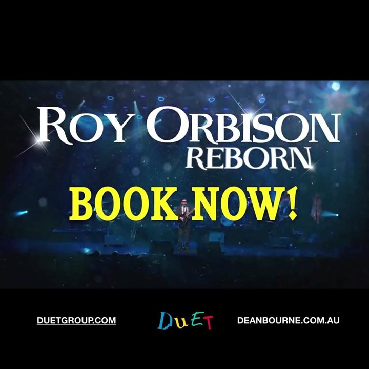 "Roy Orbison ""Reborn"" starring Dean Bourne – Wyong"