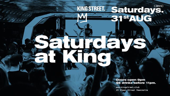 Saturdays at King • $6 drinks til 11pm