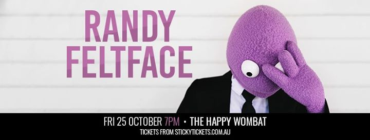 Randy Feltface in Newcastle (Sold Out)