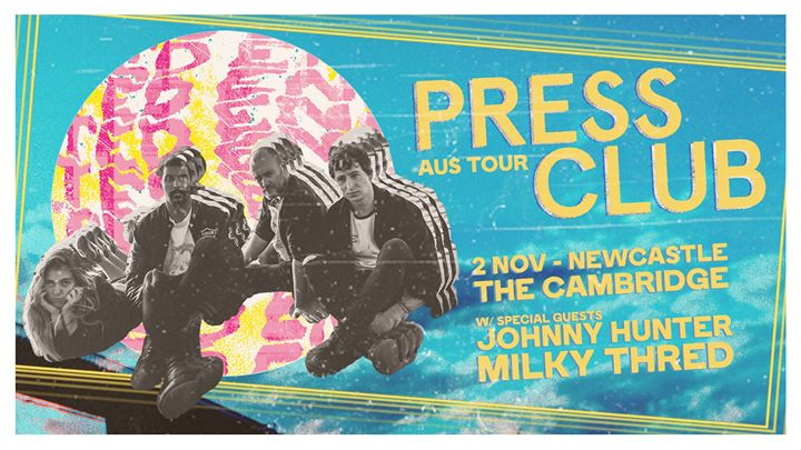 PRESS CLUB // Newcastle