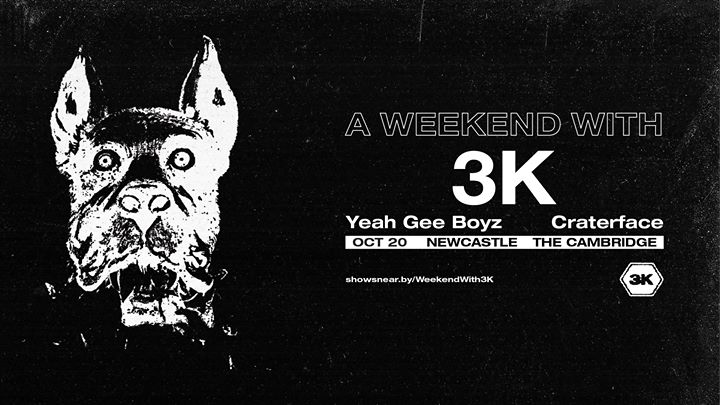 A Weekend With 3K: Newcastle