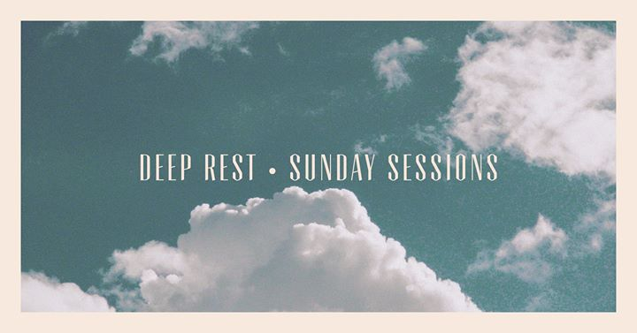 Deep Rest Sunday Sessions with Jess