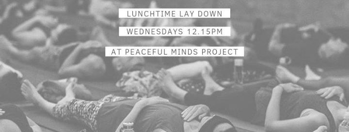 Lunch Time Lay Down – Relaxation/Meditation Wednesdays 12.15pm