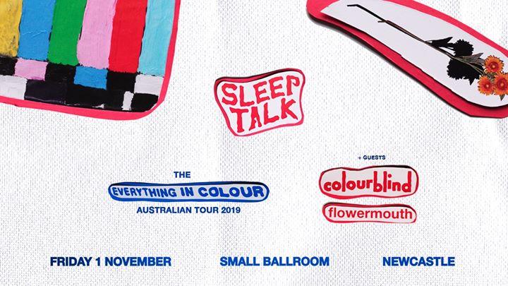 Sleep Talk with colourblind and Flowermouth – Newcastle