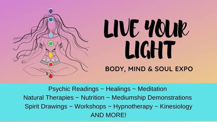 LIVE YOUR LIGHT – Body, Mind & Soul Expo