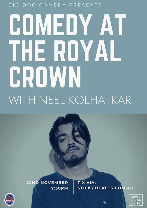 Big Dog Comedy at The Royal Crown w Neel Kolhatkar