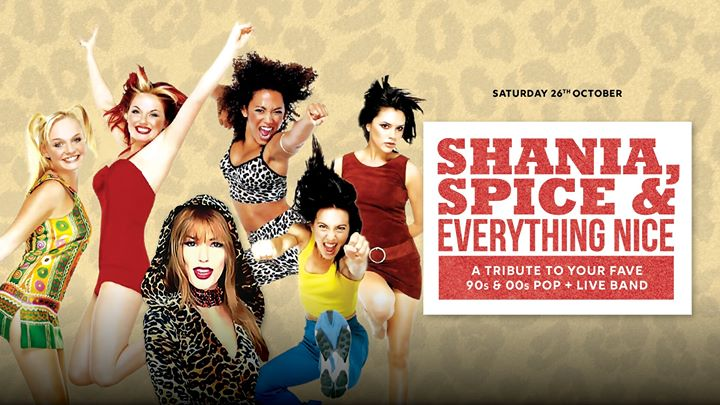 Shania, Spice and Everything Nice!