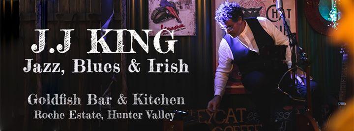 J.J King! Jazz – Blues & Irish at Goldfish