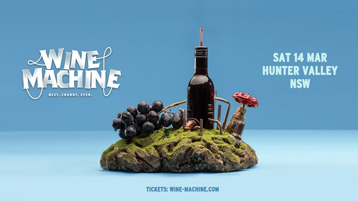 Wine Machine – Hunter Valley – Sat 14 Mar 2020