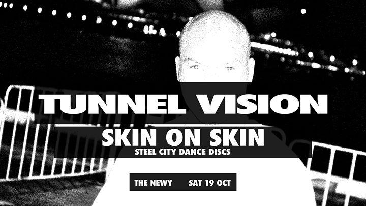Tunnel Vision #004 | Skin On Skin (Steel City Dance Discs)