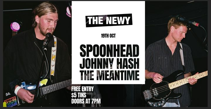Spoonhead, Johnny Hash, The Meantime | Free Show at The Newy