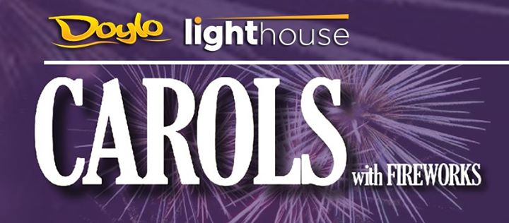 Doylo Lighthouse Carols with Fireworks, Sat 14 Dec