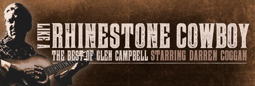 Like a Rhinestone Cowboy – The Best of Glen Campbell starring Darren Coggan