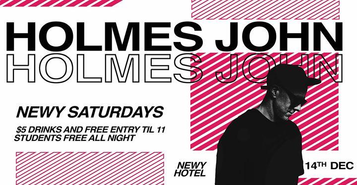 Holmes John | Newy Saturdays – Free Entry & $5 Drinks til 11