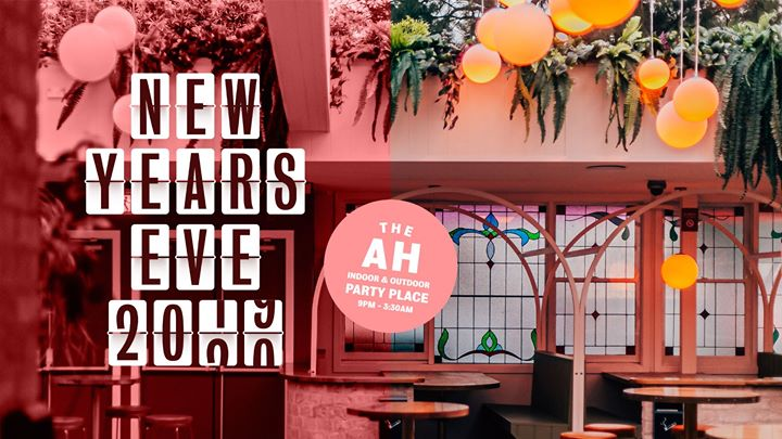 New Years Eve at The AH – Indoor & Outdoor Party Place