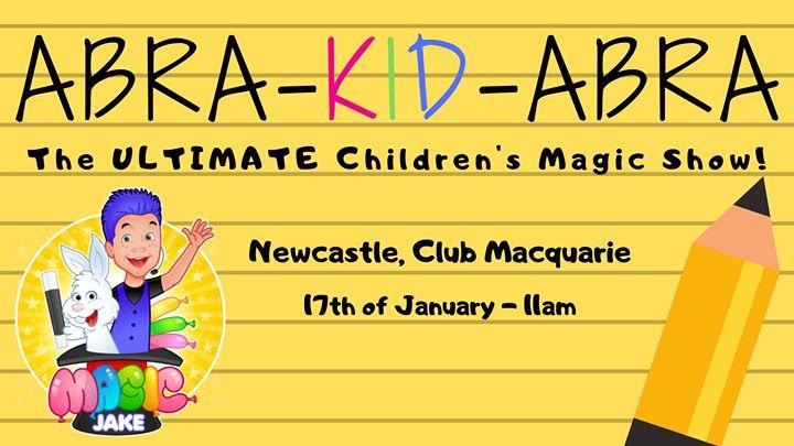 Abra-KID-Abra: The Ultimate Kids Magic Show!