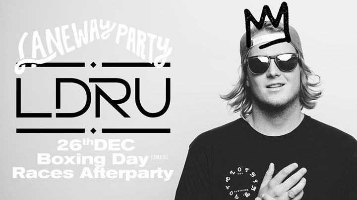 Boxing Day Races Afterparty • Laneway Party ft. LDRU