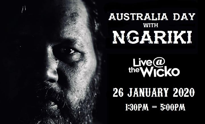 Ngariki – Australia Day live at the Wicko