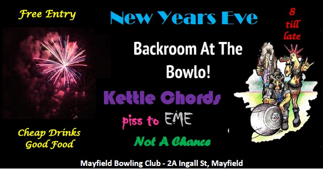 New Years Eve party – Kettle Chords, piss to EME, Not A Chance