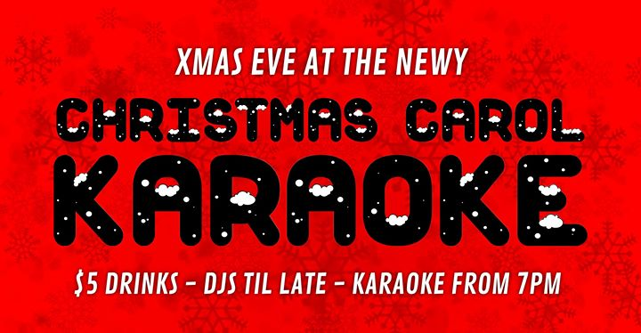Christmas Carol Karaoke | Xmas Eve at The Newy – $5 Drinks