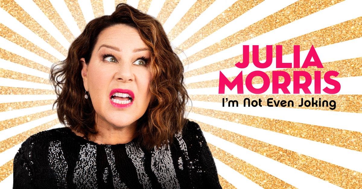 JULIA MORRIS – I'M NOT EVEN JOKING