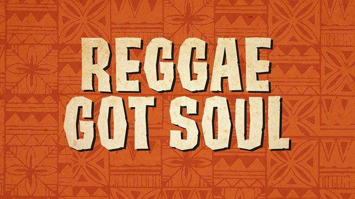 Reggae Got Soul!