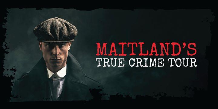 Maitland's True Crime Tour