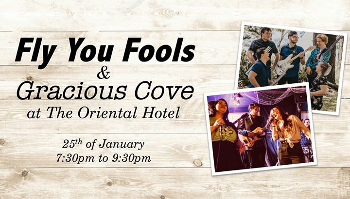 Fly You Fools & Gracious Cove at The Ori