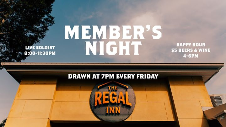 Member's night at The Regal – Every Friday