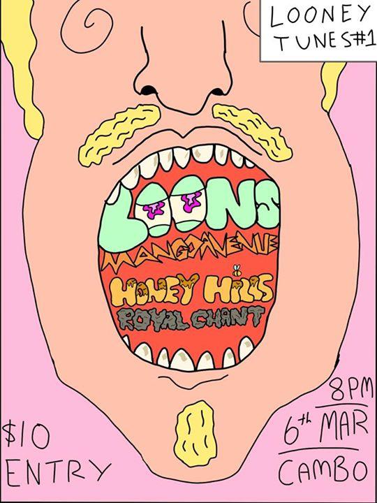 Looneytunes#1 w/LOONS, Mango Avenue, Honey Hills and Royal Chant
