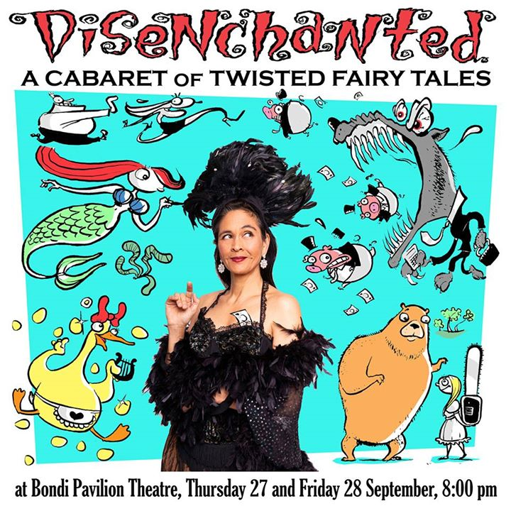 Disenchanted: A Cabaret of Twisted Fairy Tales