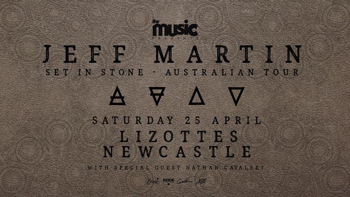 Jeff Martin – Lizottes – Set in Stone Australian Tour
