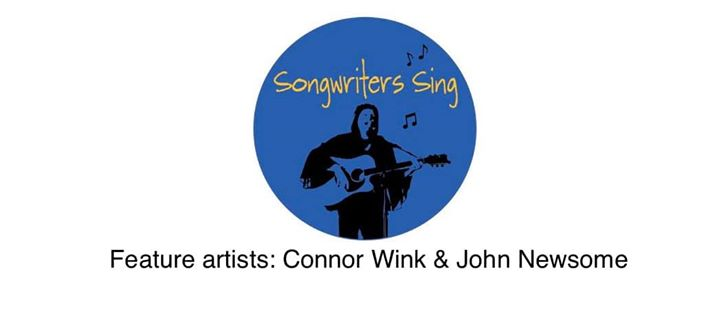 Songwriters Sing with feature artist Connor Wink