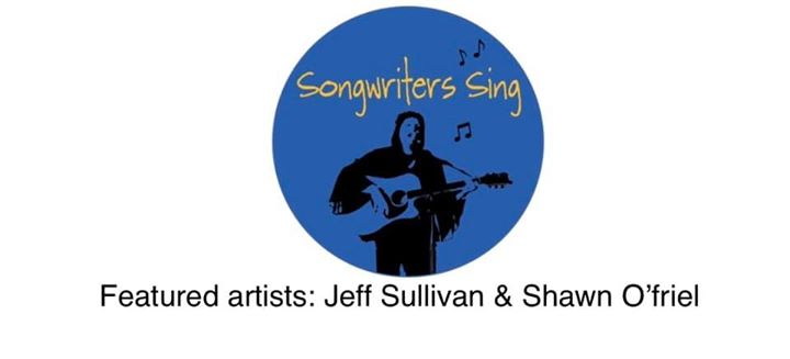 Songwriters Sing with Jeff Sullivan & Shawn O'Friel