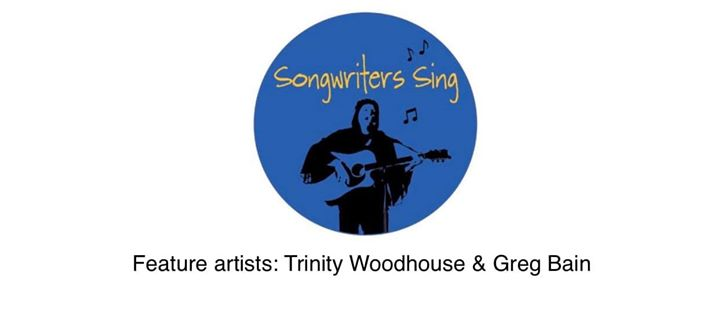 Songwriters Sing with feature artist Trinity Woodhouse