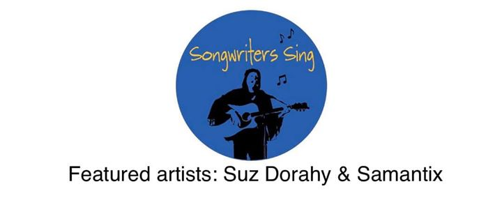 Songwriters Sing with feature artist Suz Dorahy & Samantix